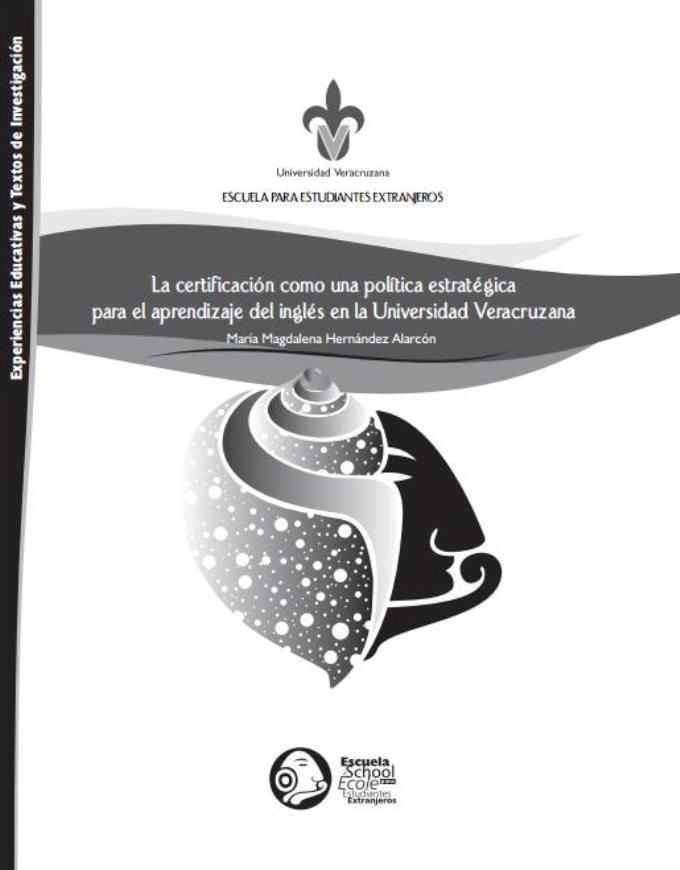 Textos Nómadas: La certificación como una política estratégica para el aprendizaje del inglés en la Universidad Veracruzana