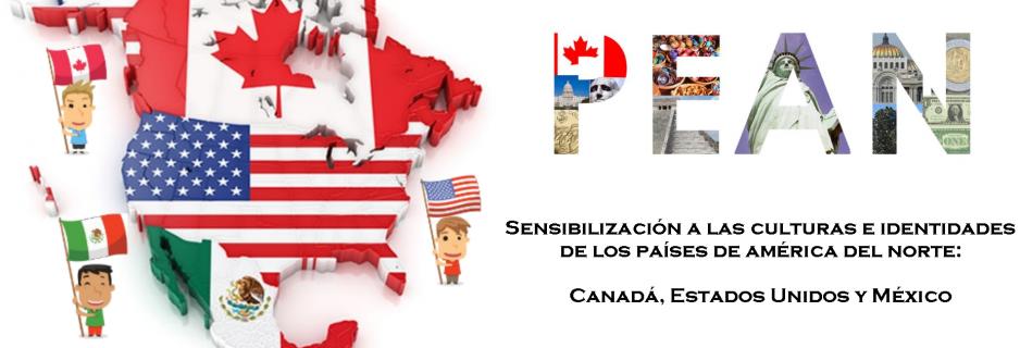PEAN: Sensibilización a las culturas e identidades de los países de américa del norte: Canadá, Estados Unidos y México