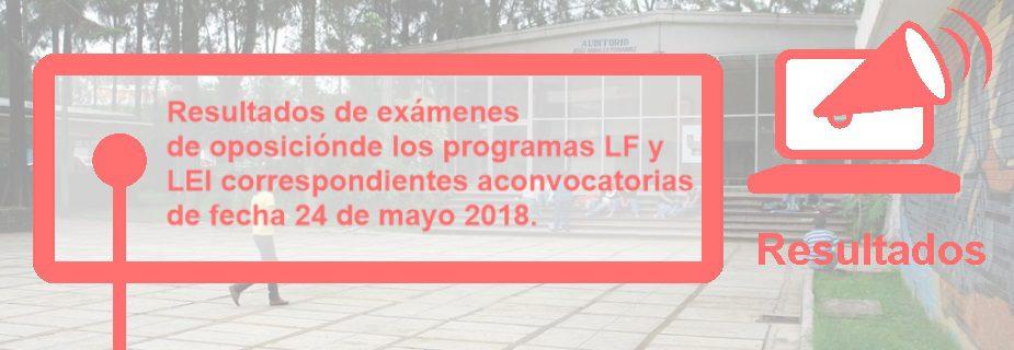 Resultados de exámenes de oposición de los programas LF y LEI correspondientes a convocatorias de fecha 24 de mayo 2018.