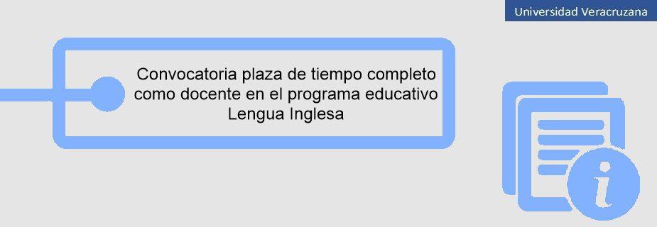 Convocatoria plaza de tiempo completo como docente en el programa educativo Lengua Inglesa