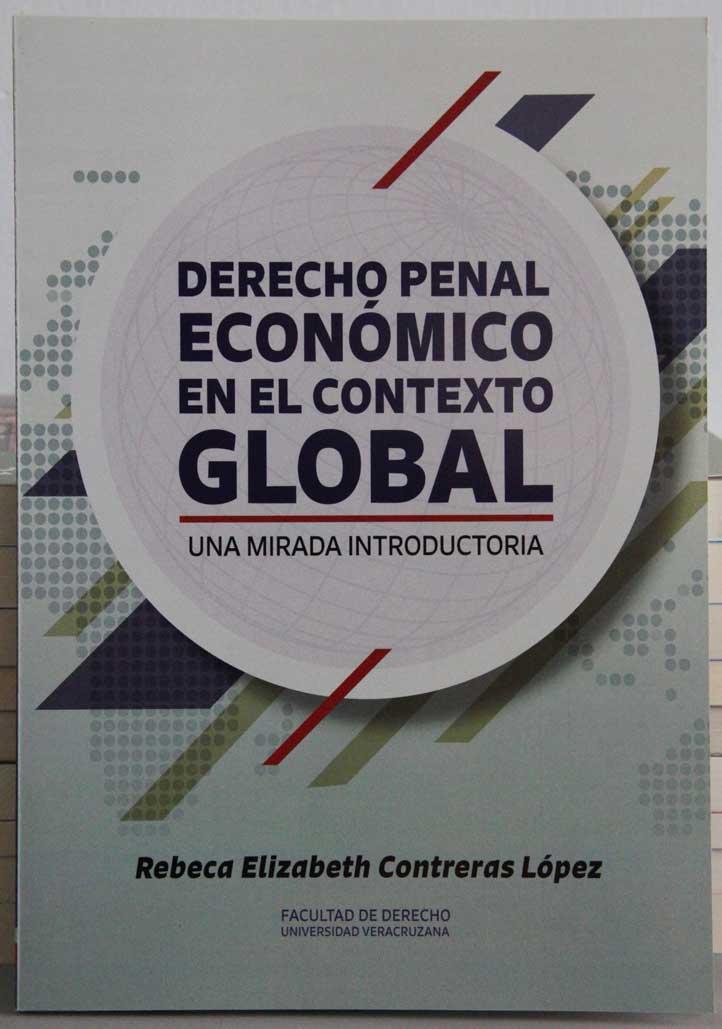 Derecho penal económico en el contexto global, una mirada introductoria, libro editado por la Facultad de Derecho UV