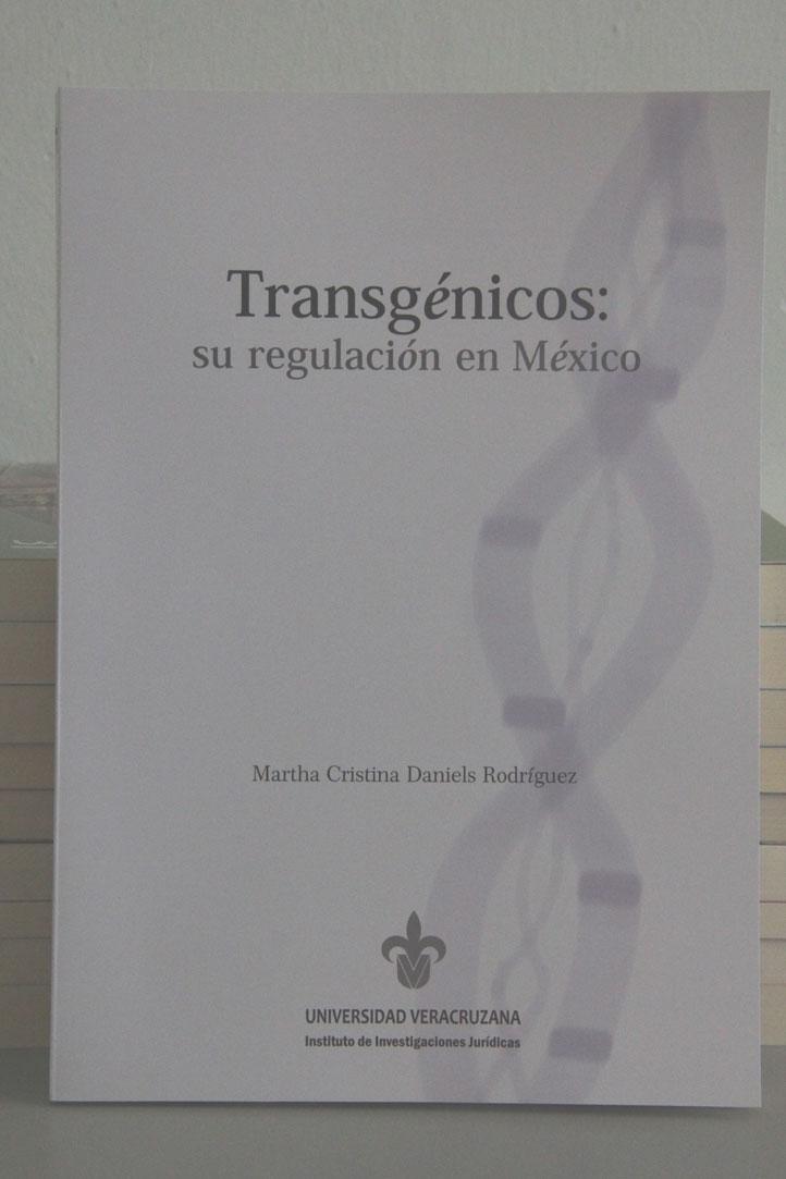 El libro Transgénicos: su regulación en México, señala la necesidad de leyes que regulen la utilización de productos agrícolas modificados