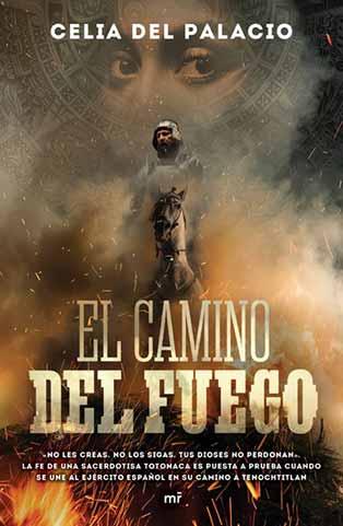 El camino del fuego, de Celia del Palacio, se presentará el 3 de febrero