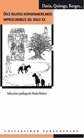 Doce relatos hispanoamericanos imprescindibles del siglo XX fue una selección de Mario Muñoz