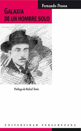 Galaxia de un hombre solo, antología de Fernando Pessoa, preparada y prologada por Rafael Toriz