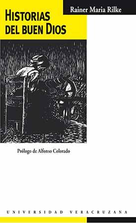 Historias del buen dios, segundo libro de relatos de Rainer María Rilke, con prólogo de Alfonso Colorado