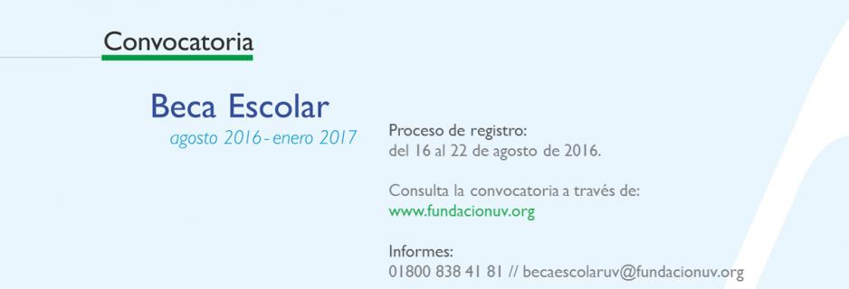 Becas Escolares UV para el periodo Agosto 2016 - Enero 2017