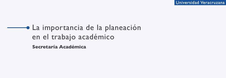 La importancia de la Planeación del Trabajo Académico