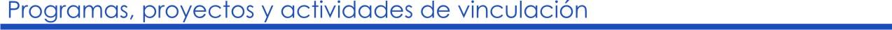 Programas, proyectos y actividades de vinculaxcion